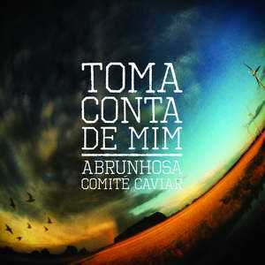 TOMA CONTA DE MIM PEDRO ABRUNHOSA